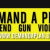 'Demand A Plan' Targets Gun Violence in America