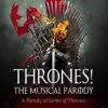 Hilarious Musical Parody 'Thrones,' Based on Game of Thrones, at Hudson Theater in Hollywood