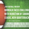 2018 FOOTBALL PREVIEW: NORWALK FACES CHALLENGES WITH REDUCTION OF SUBURBAN LEAGUE, NEW QUARTERBACK